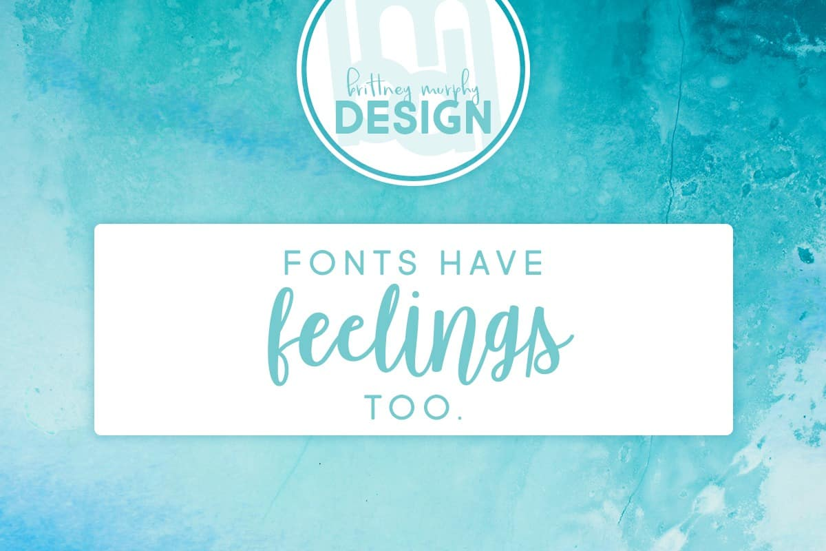 fonts have feelings too featured image