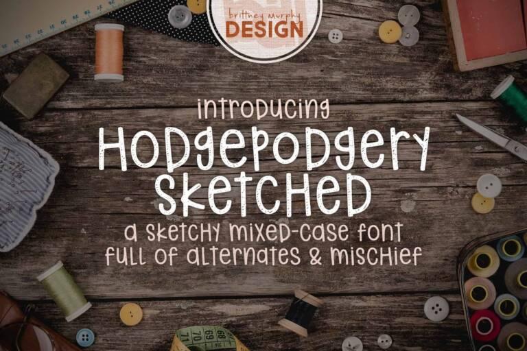 Hodgepodgery Sketched Font