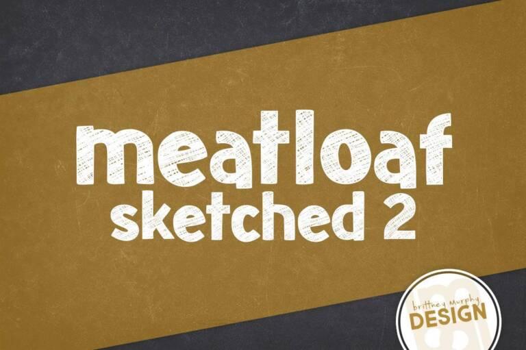 Meatloaf Sketched 2 Font