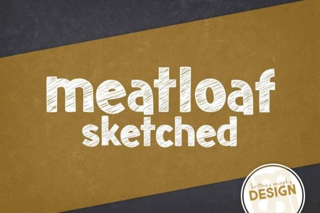 Meatloaf Sketched Font