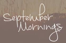 September Mornings Font
