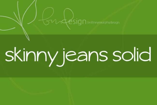 Skinny Jeans Solid Font