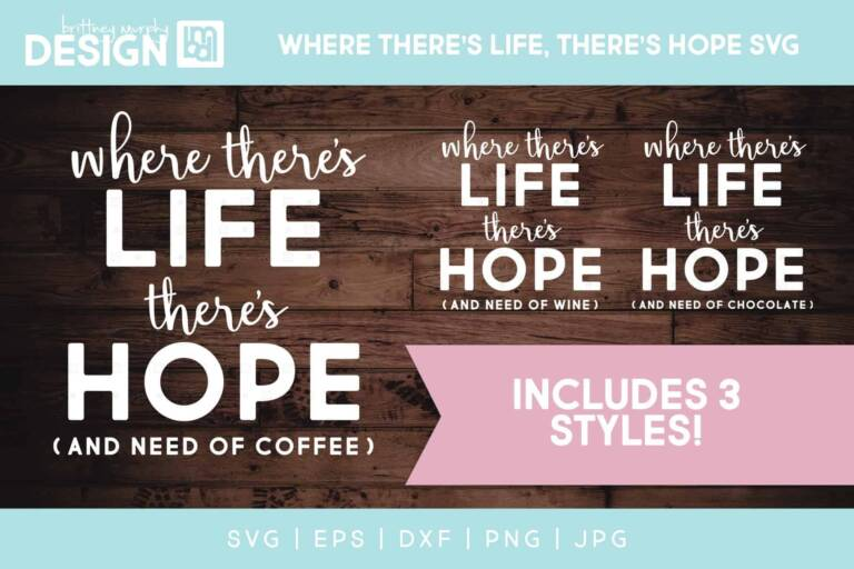 Where There's Life SVG